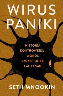 okładka Wirus paniki. Historia kontrowersji wokół szczepionek i autyzmu, Ebook | Seth Mnookin