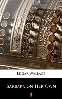 okładka Barbara on Her Own, Ebook | Edgar Wallace