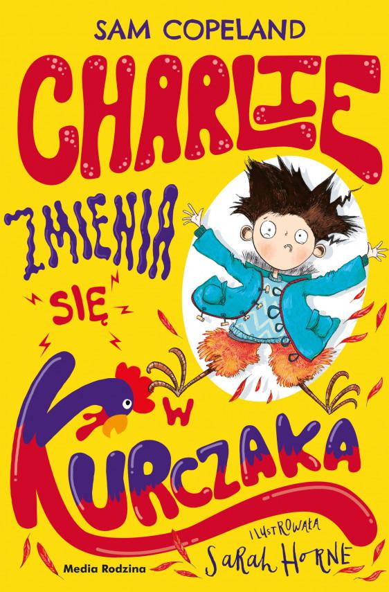 okładka Charlie zmienia się w kurczakaebook | EPUB, MOBI | Maciej Potulny, Sarah Horne