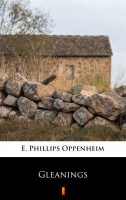 okładka Gleanings, Ebook | E. Phillips Oppenheim