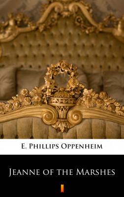 okładka Jeanne of the Marshes, Ebook | E. Phillips Oppenheim