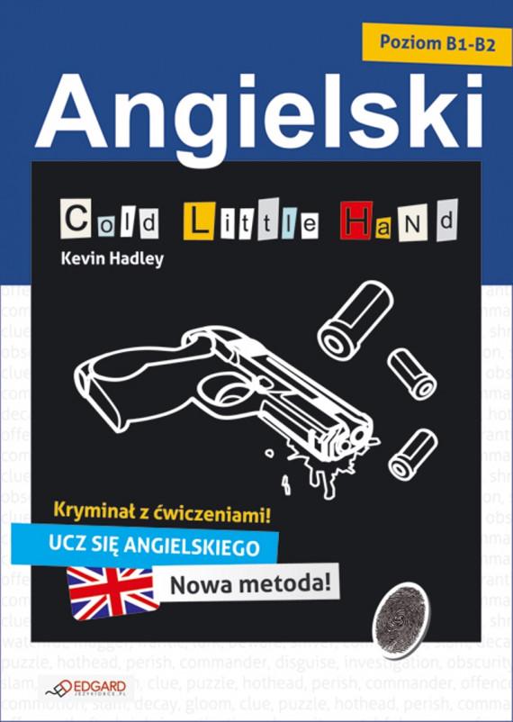 okładka Angielski KRYMINAŁ z ćwiczeniami Cold Little Handebook | EPUB, MOBI | Kevin Hadley
