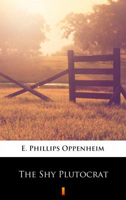 okładka The Shy Plutocrat, Ebook   E. Phillips Oppenheim