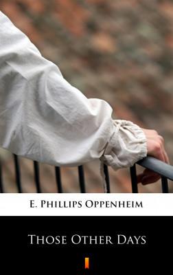 okładka Those Other Days, Ebook   E. Phillips Oppenheim