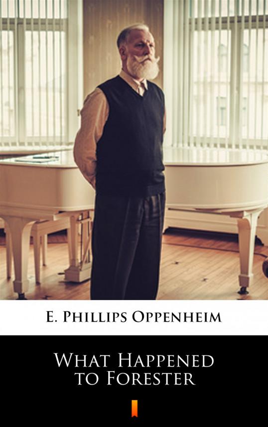 okładka What Happened to Foresterebook | EPUB, MOBI | E. Phillips Oppenheim