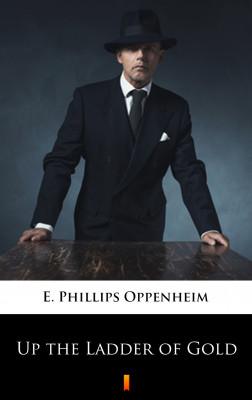 okładka Up the Ladder of Gold, Ebook   E. Phillips Oppenheim