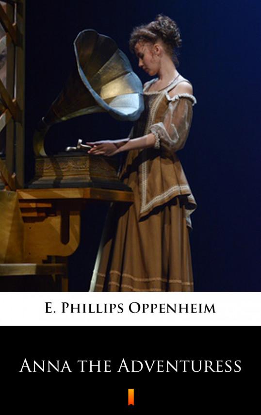 okładka Anna the Adventuressebook | EPUB, MOBI | E. Phillips Oppenheim