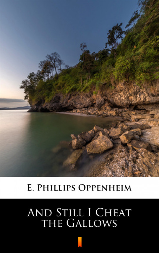 okładka And Still I Cheat the Gallowsebook   EPUB, MOBI   E. Phillips Oppenheim