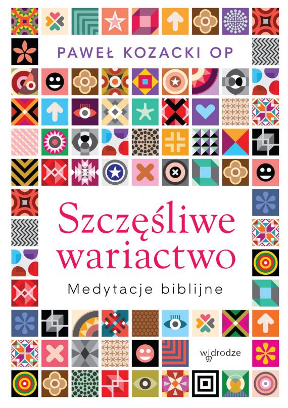 okładka Szczęśliwe wariactwo. Medytacje biblijneebook | EPUB, MOBI | Paweł  Kozacki