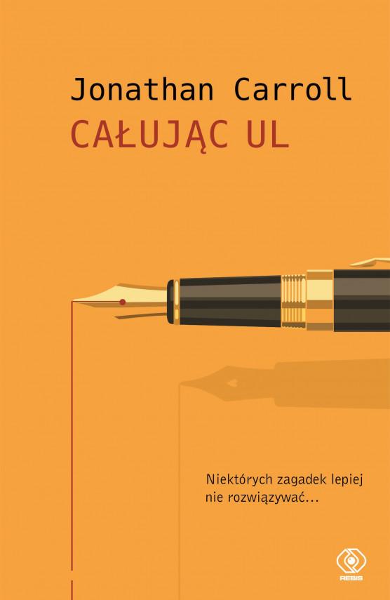 okładka Całując Ulebook | EPUB, MOBI | Jonathan Carroll, Piotr Taufelmann
