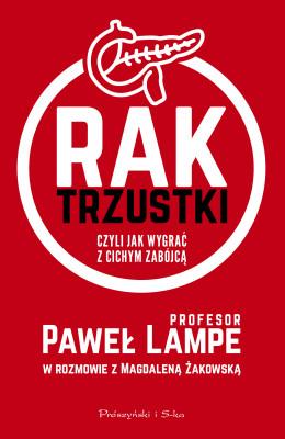 okładka Rak trzustki, czyli jak wygrać z cichym zabójcą, Ebook | Magdalena Żakowska, Paweł Lampe