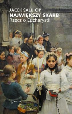 okładka Największy skarb. Rzecz o Eucharystii, Ebook | Jacek Salij