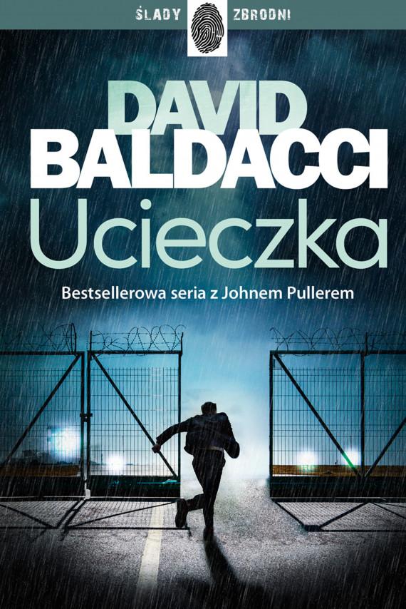 okładka John Puller (#3). Ucieczkaebook | EPUB, MOBI | David Baldacci, Tomasz Szlagor, Beata Hrycak