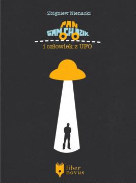 okładka Pan Samochodzik (Tom 12). Pan Samochodzik i człowiek z UFO, Ebook | Zbigniew Nienacki