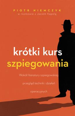 okładka Krótki kurs szpiegowania, Ebook | Piotr Niemczyk, Jan Kapela