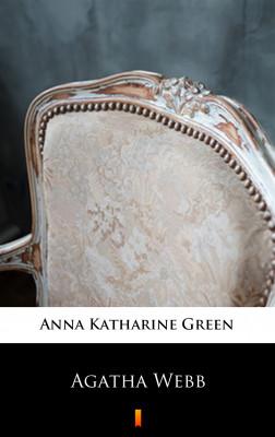 okładka Agatha Webb, Ebook | Anna Katharine Green
