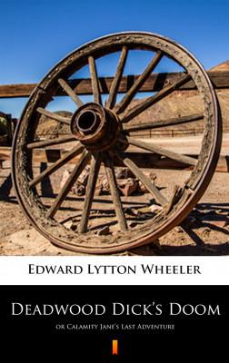 okładka Deadwood Dick's Doom. or Calamity Jane's Last Adventure, Ebook | Edward Lytton Wheeler