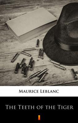 okładka The Teeth of the Tiger, Ebook   Maurice Leblanc