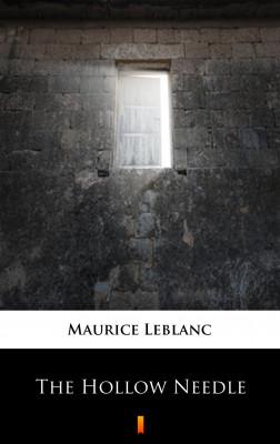okładka The Hollow Needle. Further Adventures of Arsène Lupin, Ebook   Maurice Leblanc