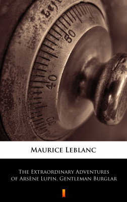 okładka The Extraordinary Adventures of Arsène Lupin, Gentleman Burglar, Ebook   Maurice Leblanc