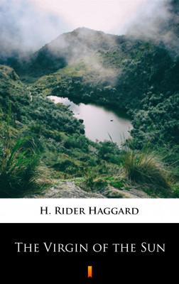 okładka The Virgin of the Sun, Ebook | H. Rider  Haggard