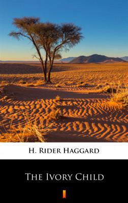 okładka The Ivory Child, Ebook | H. Rider  Haggard