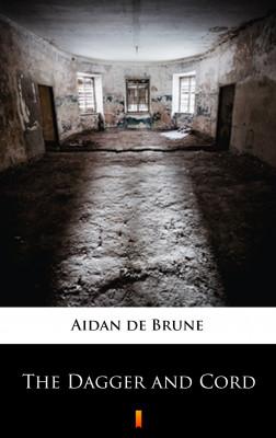 okładka The Dagger and Cord, Ebook | Aidan de Brune
