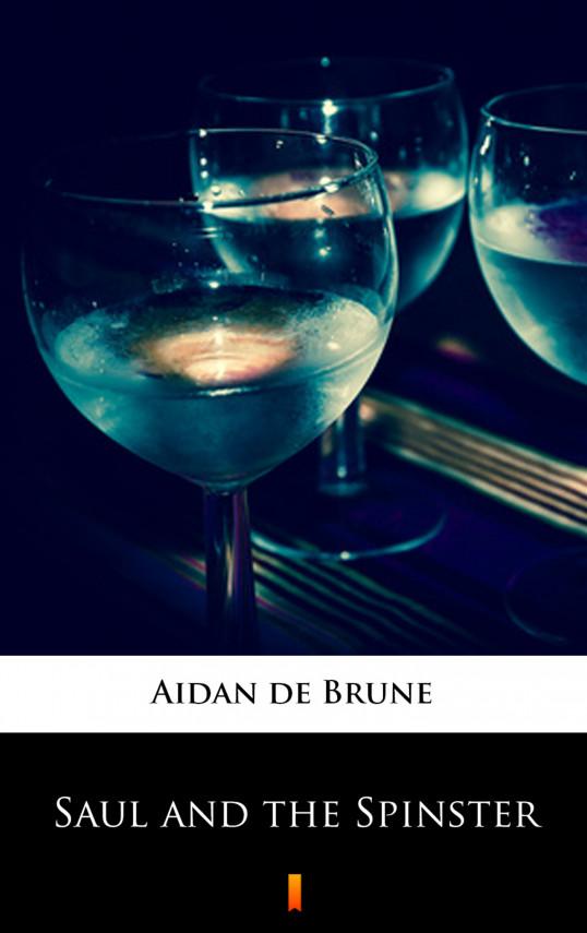 okładka Saul and the Spinsterebook | EPUB, MOBI | Aidan de Brune