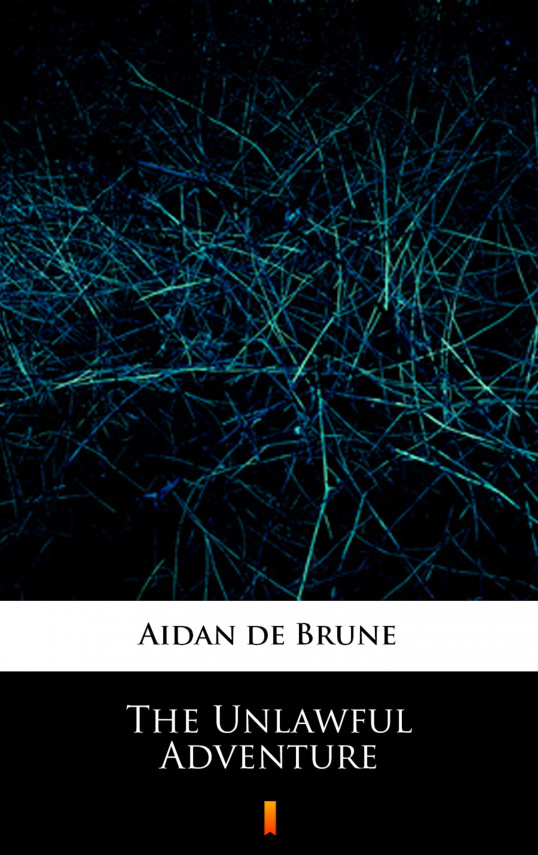 okładka The Unlawful Adventureebook   EPUB, MOBI   Aidan de Brune