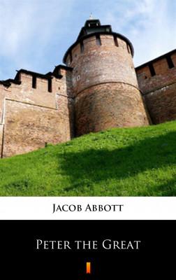 okładka Peter the Great, Ebook   Jacob Abbott