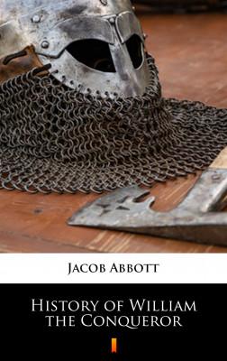 okładka History of William the Conqueror, Ebook | Jacob Abbott