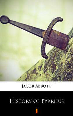 okładka History of Pyrrhus, Ebook | Jacob Abbott