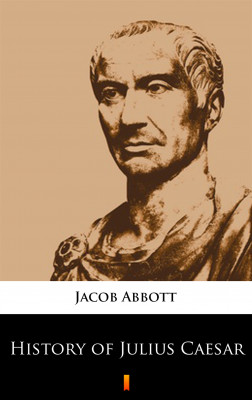 okładka History of Julius Caesar, Ebook | Jacob Abbott