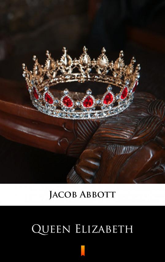okładka Queen Elizabethebook   EPUB, MOBI   Jacob Abbott