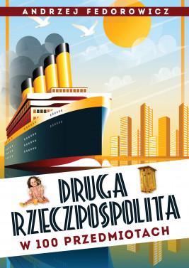 okładka Druga Rzeczpospolita w 100 przedmiotach, Ebook | Andrzej Fedorowicz
