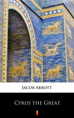 okładka Cyrus the Great, Ebook | Jacob Abbott
