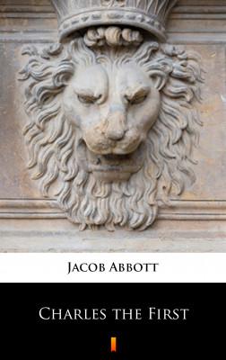 okładka Charles the First, Ebook | Jacob Abbott