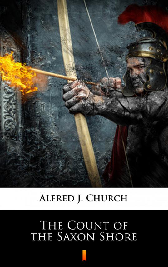 okładka The Count of the Saxon Shoreebook | EPUB, MOBI | Alfred J. Church