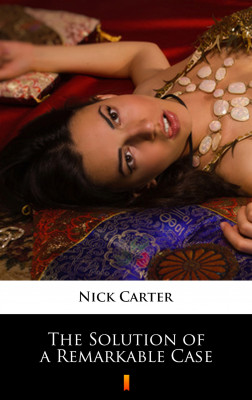 okładka The Solution of a Remarkable Case, Ebook | Nick Carter