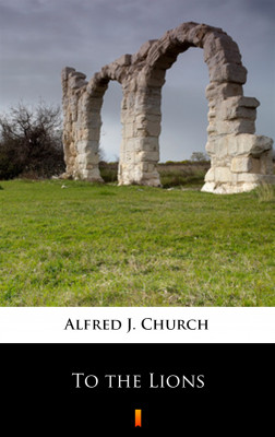 okładka To the Lions, Ebook   Alfred J. Church