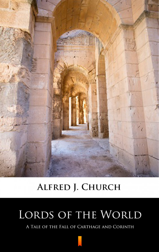 okładka Lords of the World. A Tale of the Fall of Carthage and Corinthebook   EPUB, MOBI   Alfred J. Church