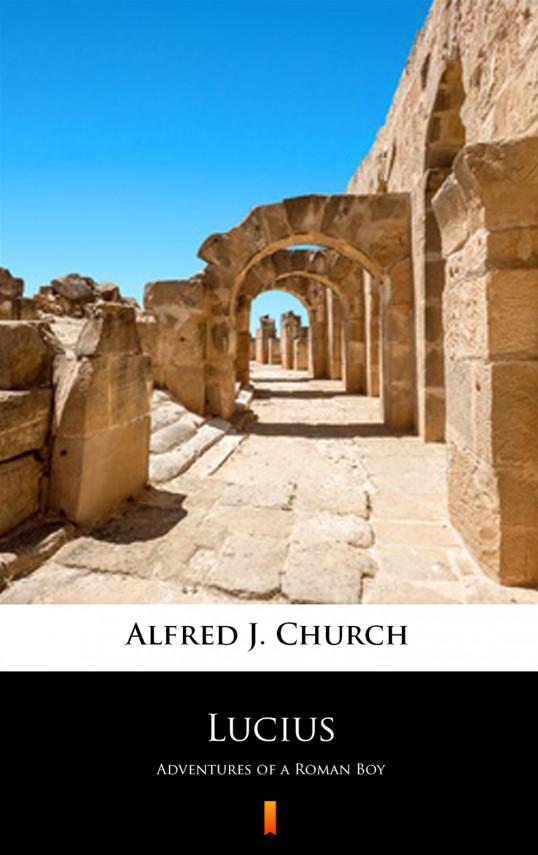 okładka Lucius. Adventures of a Roman Boyebook   EPUB, MOBI   Alfred J. Church
