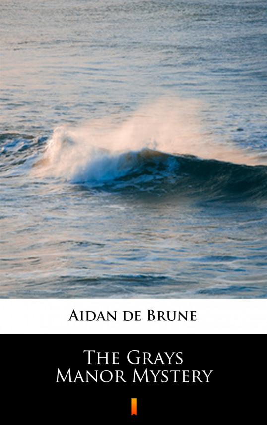 okładka The Grays Manor Mysteryebook | EPUB, MOBI | Aidan de Brune