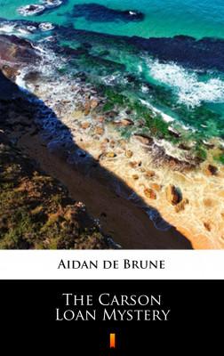 okładka The Carson Loan Mystery, Ebook | Aidan de Brune