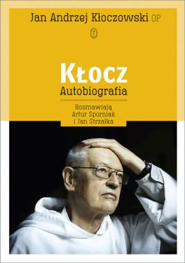 okładka Kłocz. Autobiografia. rozmawiają Artur Sporniak i Jan Strzałka, Ebook | Jan Andrzej Kłoczowski
