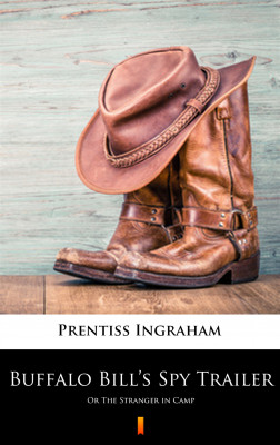 okładka Buffalo Bill's Spy Trailer. Or The Stranger in Camp, Ebook | Prentiss Ingraham