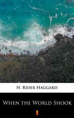 okładka When the World Shook, Ebook | H. Rider  Haggard