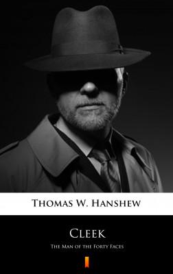 okładka Cleek. The Man of the Forty Faces, Ebook   Thomas W. Hanshew