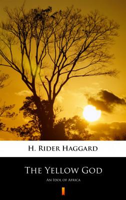 okładka The Yellow God. An Idol of Africa, Ebook | H. Rider  Haggard