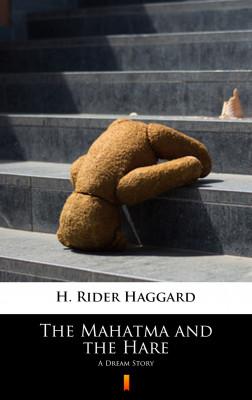 okładka The Mahatma and the Hare. A Dream Story, Ebook | H. Rider  Haggard